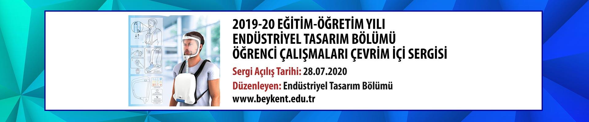Endüstriyel Tasarım Bölümleri (TR, EN) 2019-2020 Eğitim-Öğretim Yılı Öğrenci Çalışmaları Çevrim İçi Sergi